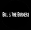 Bill and the Burners