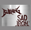 Burning & Sad Iron